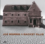Joe Morris: Racket Club